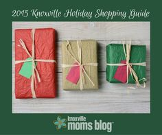 Knoxville Holiday Shopping Guide {2015} | Knoxville Moms Blog