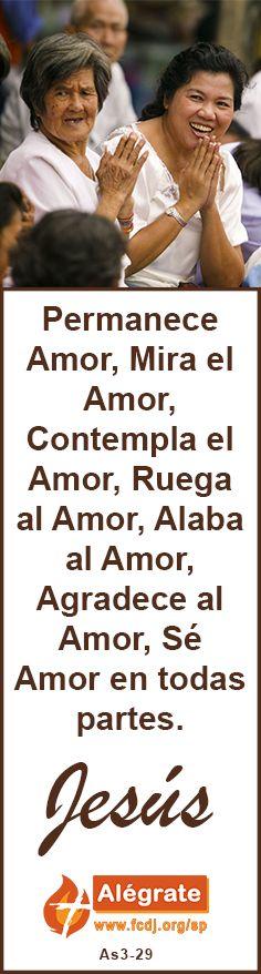 Permanece #Amor, Mira el Amor, #Contempla el Amor, #Ruega al Amor, Alaba al Amor, Agradece al Amor, Sé Amor en todas partes. #jesus #citadeldia
