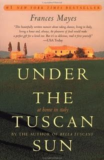 Under the Tuscan Sun--read several years ago and enjoyed.