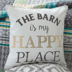 """The Barn is My Happy Place Pillow- """"The Barn is my Happy Place"""" pillow is the perfect addition to any animal lovers bed."""