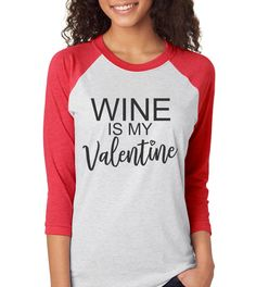 Hey, I found this really awesome Etsy listing at https://www.etsy.com/listing/502610751/wine-is-my-valentine-shirt-valentine