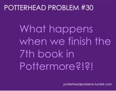 Potterhead problem - having this kind of problems make me question my mental age...
