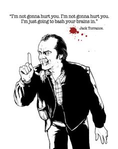 Jack Torrance, He's just gonna bash em right the fuck in! Best Horror Movies, Classic Horror Movies, Scary Movies, Stanley Kubrick The Shining, The Dark Tower, Funny Horror, Famous Movie Quotes, Jack Nicholson, Creature Feature