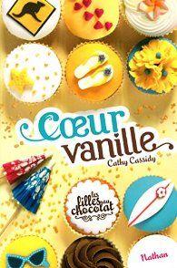 Les filles au chocolat, Tome 5 : Coeur Vanille de Cathy Cassidy - roman