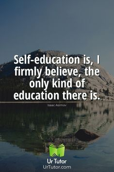 Self-education is, I firmly believe, the only kind of education there is. - Isaac Asimov Education Qoutes, Find A Tutor, Isaac Asimov, Online Tutoring, Physics, Believe, Student, Physique