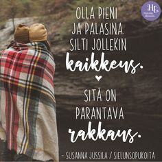 """Arvokkain on hän, joka tuo sinut kotiin, vaikket tiennyt olevasi hukassa"" – 5 voimarunoa rakkaudesta Cool Words, Wise Words, Wednesday Humor, Enjoy Your Life, You Are Awesome, Note To Self, Motto, Life Is Good, Qoutes"