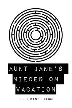 Aunt Jane's Nieces on Vacation - Kindle edition by L. Frank Baum. Mystery, Thriller & Suspense Kindle eBooks @ Amazon.com.