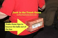 Junk in the Trunk Game- after 60 seconds, 1 drink for every ball left in the box. The team with the least amount wins. If tied, reload and time for 30 seconds.