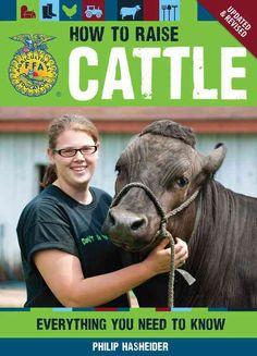 Whether your goal is to raise one cow or to own a larger herd of dairy or beef cattle, the expert advice in this hands-on guidebook will tell you all you need to know. How to Raise Cattle guides reade