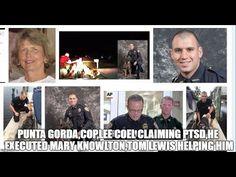 PUNTA GORDA,COP,LEE COEL CLAIMING PTSD,HE EXECUTED MARY KNOWLTON,TOM LEW...