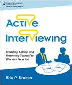 Active Interviewing: Branding, Selling, and Presenting Yourself to Win Your Next Job- Book available online from the Miller Nichols Library