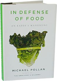 In Defense of Food  AN EATER'S MANIFESTO - Michael Pollan's bracing and eloquent manifesto shows us how we can start making thoughtful food choices that will enrich our lives, enlarge our sense of what it means to be healthy, and bring pleasure back to eating.