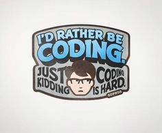 """I'd Rather Be Coding"" Laptop Sticker"