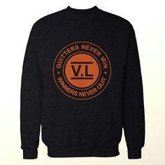 Quitters never win sweatshirt