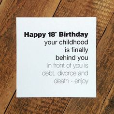 Funny 18th Birthday Card; 'Childhood Is Behind You'