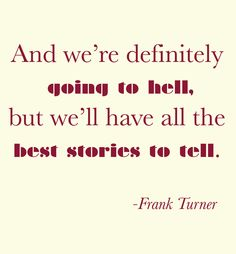 Justin Timberlake loves this Frank Turner quote.