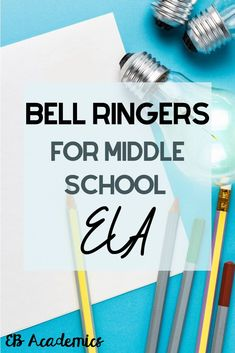 How to Start Your ELA Class Effectively and Purposefully Using Bell Ringers - EB Academics