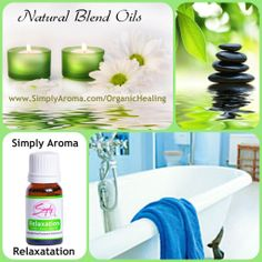 Relaxation Blend from Simply Aroma. Bath, Relax, Ease, Strain, Headaches, Fatigue, Hypertension, Stress, Depression, Calm. #SimplyAroma www.SimplyAroma.com/OrganicHealing