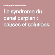 Le syndrome du canal carpien : causes et solutions.