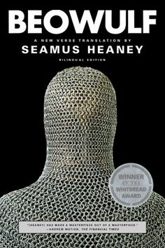 Beowulf: A New Verse Translation. Seamus Heaney. Make sure you have the Old English on one side and the translation on the other -- so neat to compare them!