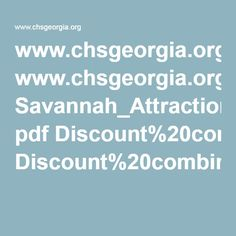 www.chsgeorgia.org Savannah_Attractions pdf Discount%20combination%20ticket.pdf