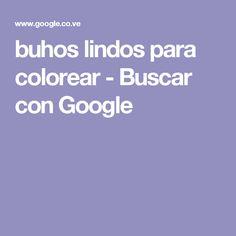 buhos lindos para colorear - Buscar con Google