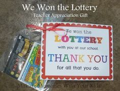 We Won the Lottery Teacher Appreciation Gift with Free Printable Tag - Lehrer Employee Appreciation Gifts, Teacher Appreciation Week, Homemade Gifts, Diy Gifts, Lottery Ticket Gift, Diy Cadeau, Volunteer Gifts, Staff Gifts, Team Gifts