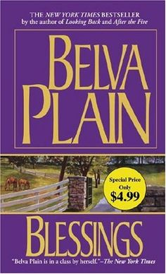 Blessings - I don't usually read books that fall into the romance genre, but I do like Belva Plain. I gave this 3 out of 5 stars. sm