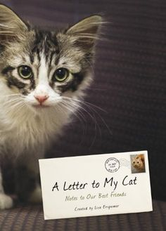 """My friend's book now avail Pre-Order! One of my cats might be in the book. """"A Letter to My Cat: Notes to Our Best Friends"""" by Lisa Erspamer: http://www.amazon.com/dp/0804139652/ref=cm_sw_r_pi_dp_xqS3tb0F9608PDBX"""