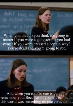 Freedom Writers - one of my fav movies, tackles so many life lessons. One of the reasons I want to be an inner city teacher Tv Quotes, Words Quotes, Life Quotes, The Words, Roman, Movies And Series, Tv Series, Favorite Movie Quotes, Famous Movie Quotes