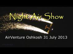 Oshkosh AirVenture 2013 Night Air Show - YouTube