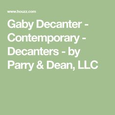 Gaby Decanter - Contemporary - Decanters - by Parry & Dean, LLC