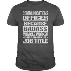 AWESOME TEE FOR COMMUNICATIONS OFFICER T-SHIRTS, HOODIES, SWEATSHIRT (22.99$ ==► Shopping Now)