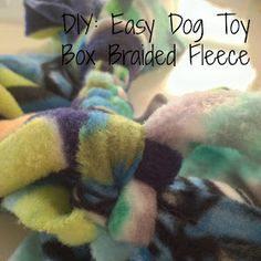 Love and Paws: Dog DIY: Easy Box Braided Tug Toy
