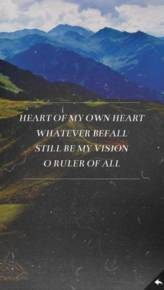 "Heart of my own heart...Ruler of ALL! ""Give me vision to see things as You do, and wisdom, You know just what to do!"" (God I Look To You by Jenn Johnnson)"