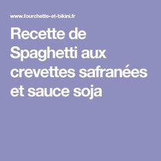 Recette de Spaghetti aux crevettes safranées et sauce soja