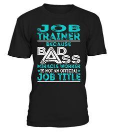 Job Trainer - Badass Miracle Worker