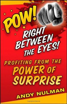 Cover image for Pow! Right between the eyes : profiting from the power of surprise Free Ebooks, Books To Read, Wisdom, Eyes, Reading, Brain, Trust, Marketing, Pearls