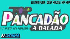 NA BALADA ESPECIAL PANCADÃO (ELETRO FUNK/DEEP HOUSE/HIP HOP) SÓ AS TOP...