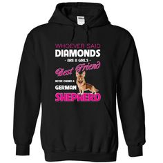 Whoever said diamonds are a girls best friend, never owned a German Shepherd T Shirts, Hoodies. Check price ==► https://www.sunfrog.com/LifeStyle/Whoever-said-diamonds-are-a-girls-best-friend-never-owned-a-German-Shepherd-Black-18496657-Hoodie.html?41382 $36