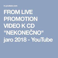 """FROM LIVE PROMOTION VIDEO K CD """"NEKONEČNO"""" jaro 2018 - YouTube"""