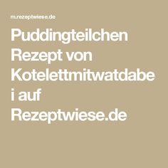 Puddingteilchen Rezept von Kotelettmitwatdabei auf Rezeptwiese.de