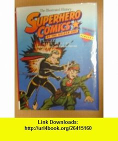 Superhero Comics of the Golden Age The Illustrated History (Taylor History of Comics, Vol 4) (9780878338085) Mike Benton , ISBN-10: 087833808X  , ISBN-13: 978-0878338085 ,  , tutorials , pdf , ebook , torrent , downloads , rapidshare , filesonic , hotfile , megaupload , fileserve