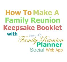 How To Make A Keepsake Reunion Booklet | The Family Reunion Planners Blog