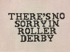 """There's no sorry in #RollerDerby """