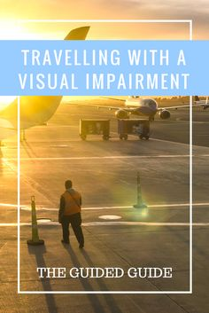 Travelling with a Visual Impairment - The Guided Guide All About Vision, Visual Impairment, Travel Tips, Travel Ideas, Cruise Tips, Where To Go, Travelling, Budgeting, Activities
