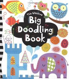 Big Doodling Book by Fiona Watt, http://www.amazon.com/dp/1409539695/ref=cm_sw_r_pi_dp_6sTkrb17Z3J6V