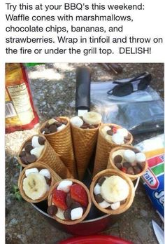 Strawberries, bananas, marshmallows, chocolate chips in a waffle cone. Wrap in foil put on the grill or over a fire. Yum!
