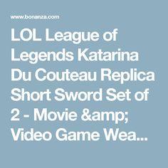 LOL League of Legends Katarina Du Couteau Replica Short Sword Set of 2 - Movie & Video Game Weapons