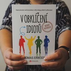 Skvělá kniha pro všechny, kteří mají pocit, že všichni kolem nich jsou idioti. Thomas Erikson vám vysvětlí, že to tak nutně nemusí být, a poradí, jak jednat s různými typy lidí. A s idioty taky, samozřejmě. Humor, Books, Libros, Humour, Book, Funny Photos, Funny Humor, Book Illustrations, Comedy